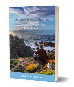 meridian health almanac by Kamala Quale licensed acupuncture eugene oregon